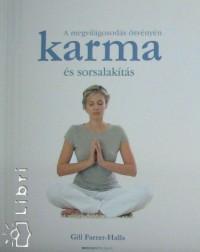 Gill Farrer-Halls - Karma és sorsalakítás