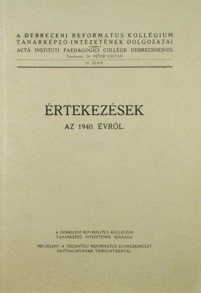 Dr. Péter Zoltán  (Szerk.) - Értekezések az 1940. évről