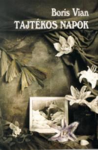 Boris Vian - Tajtékos napok