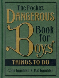 Hal Iggulden - Conn Iggulden - The Pocket Dangerous Book for Boys Things to Do