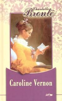 Charlotte Brontë - Caroline Vernon