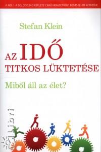 Stefan Klein - Az idő titkos lüktetése