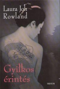 Laura Joh Rowland - Gyilkos érintés