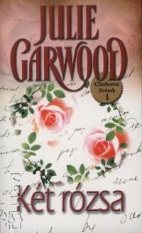 Julie Garwood - Két rózsa