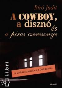 Bíró Judit - A cowboy, a disznó és a piros cseresznye
