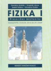 Demény András - Dr. Erostyák János - Szabó Gábor - Trócsányi Zoltán - Fizika I.