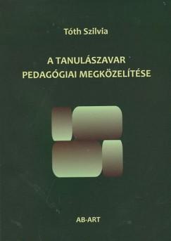 Tóth Szilvia - A tanulászavar pedagógiai megközelítése