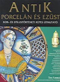 Tim Forrest - Antik porcelán és ezüst