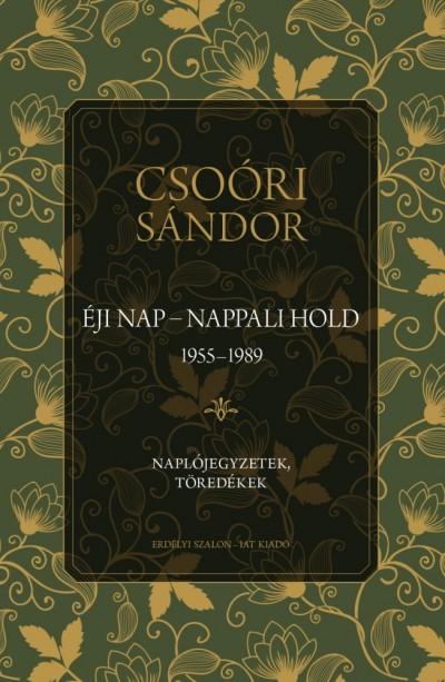 Csoóri Sándor - Éji nap - Nappali hold (1955-1989)