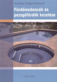Andreas Holger Siemund - Fürdőmedencék és pezsgőfürdők kezelése
