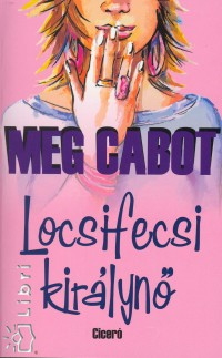 Meg Cabot - Locsifecsi királynő