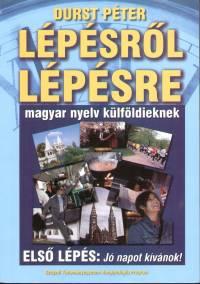 Durst Péter - Lépésről lépésre - Magyar nyelv külföldieknek