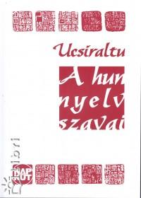 Ucsiraltu - A hun nyelv szavai