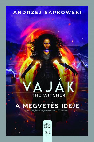 Andrzej Sapkowski - Vaják IV. - The Witcher - A megvetés ideje