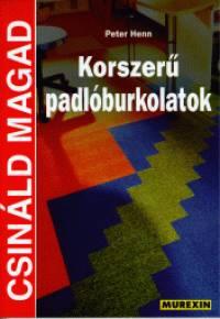 Peter Henn - Korszerű padlóburkolatok
