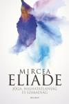 Mircea Eliade - A j�ga