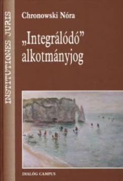 Chronowski Nóra - Integrálódó alkotmányjog