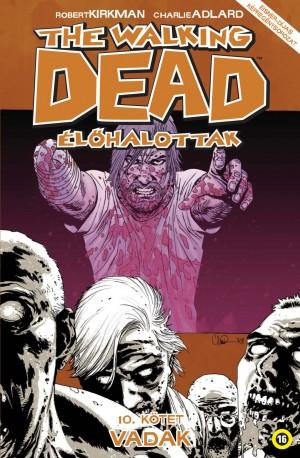 Robert Kirkman - The Walking Dead - �l�halottak 10.