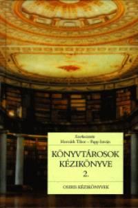 Dr. Horváth Tibor  (Szerk.) - Papp István  (Szerk.) - Könyvtárosok kézikönyve 2.