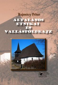 Bajmócy Péter - Általános etnikai és vallásföldrajz