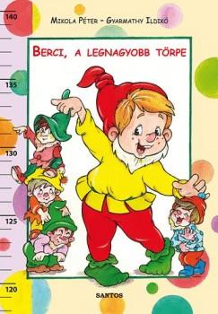 Gyarmathy Ildikó - Mikola Péter - Berci, a legnagyobb törpe