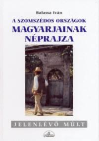 Balassa Iván - A szomszédos országok magyarjainak néprajza