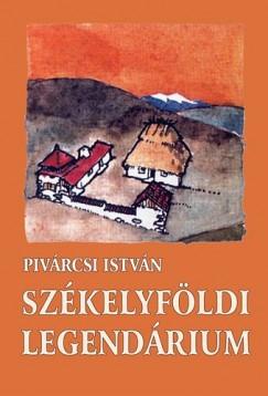 Pivárcsi István - Székelyföldi legendárium