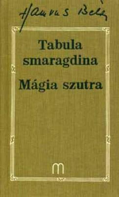Hamvas Béla - Tabula Smaragdina - Mágia Szutra