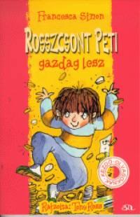 Francesca Simon - Rosszcsont Peti gazdag lesz