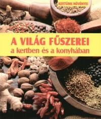 Brigitte Beutner - A világ fűszerei a kertben és a konyhában