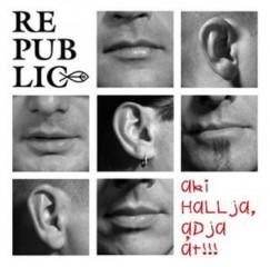 Republic - Aki hallja,adja át! - CD