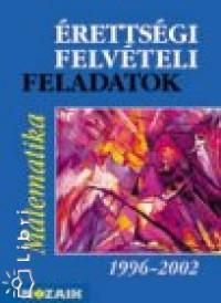 Vincze István - Érettségi - felvételi feladatok matematika (1996-2002) 11-12 o.