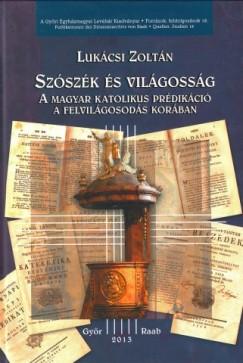 Lukácsi Zoltán - Szószék és világosság