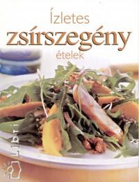 Járai Mari  (Szerk.) - Ízletes zsírszegény ételek