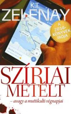 K. T. Zelenay - Szíriai metélt - avagy a muttikulti végnapjai