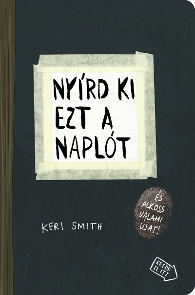 Keri Smith - Nyírd ki ezt a naplót