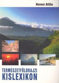 Hevesi Attila - Természetföldrajzi kislexikon