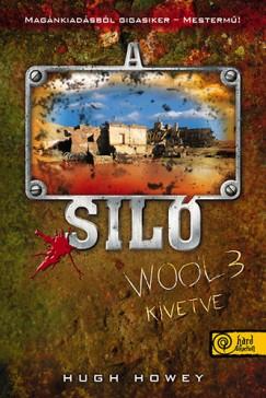 Hugh Howey - A Siló 3. - Kivetve - Keménytábla