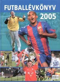 Dévényi Zoltán  (Szerk.) - Ferkai Marcell  (Szerk.) - T. Szabó Gábor  (Szerk.) - Futballévkönyv 2005