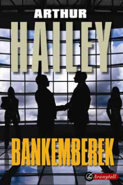 Arthur Hailey - Bankemberek