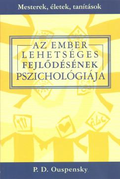 Piotr Demianovich Ouspensky - Az ember lehetséges fejlődésének pszichológiája