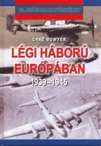 Chaz Bowyer - Légi háború Európában
