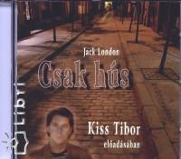 Jack London - Kiss Tibor - Csak hús