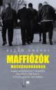 Dezső András - Maffiózók mackónadrágban - A magyar szervezett bűnözés regényes története a 70-es évektől napjainkig
