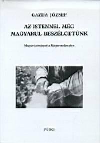 Gazda József - Az istennel még magyarul beszélgetünk