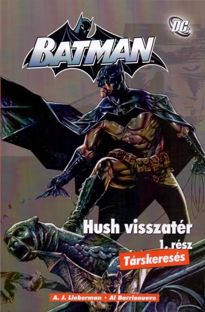 BATMAN - HUSH VISSZATÉR 1. - TÁRSKERESÉS - KÉPREGÉNY