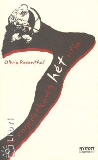 Olivia Rosenthal - Az engedetlenség hét útja