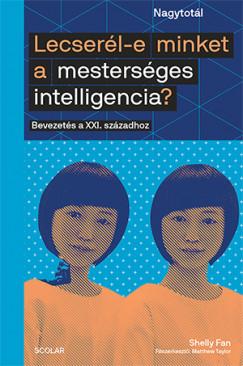 Shelly Fan - Lecserél-e minket a mesterséges intelligencia?