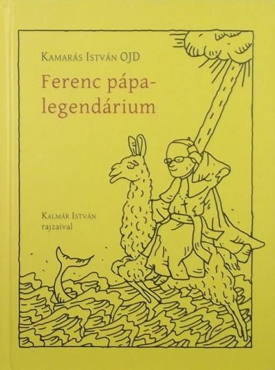 Kamarás István - Ferenc pápa legendáriuma