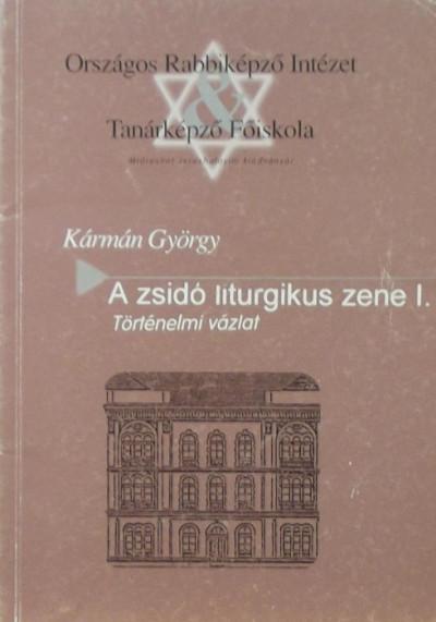Kármán György - A zsidó liturgikus zene I.